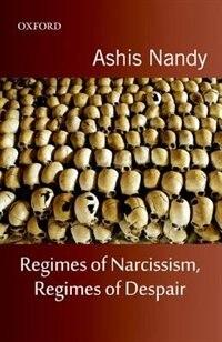 Regimes of Narcissism, Regimes of Despair