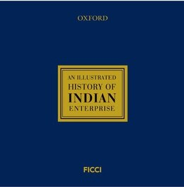 Book An Illustrated History of India Enterprise by Federation of Indian Chambers of Commerce and Indu