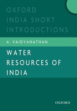 Book Water Resources of India: Oxford India Short Introductions by A. Vaidyanathan