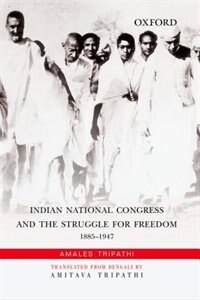 Book Indian National Congress and the Struggle for Freedom: 1885-1947 by Amales Tripathi