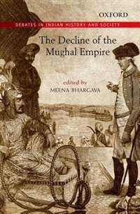 Book The Decline of the Mughal Empire by Meena Bhargava