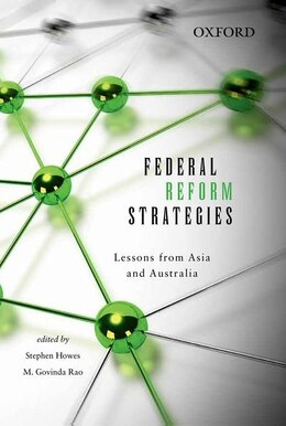 Book Federal Reform Strategies: Lessons from Asia and Australia by Stephen Howes