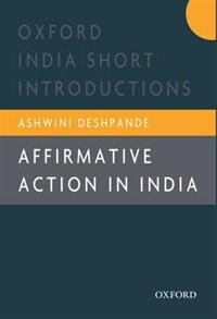 Book Affirmative Action in India: Oxford India Short Introductions by Ashwini Deshpande