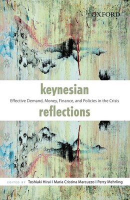 Book Keynesian Reflections: Effective Demand, Money, Finance, and Policies in the Crisis by Toshiaki Hirai