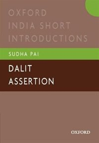 Book Dalit Assertion: Oxford India Short Introductions by Sudha Pai