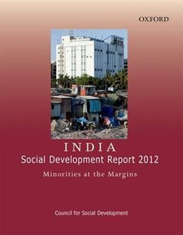 Book India: Social Development Report 2012: Minorities at the Margins by Council for Social Development