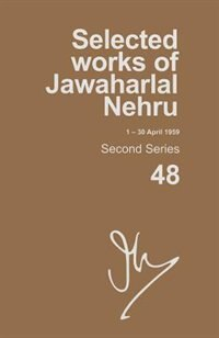 Book Selected Works of Jawaharlal Nehru (1-30 April 1959): Second series, Vol. 48 by Madhavan K. Palat