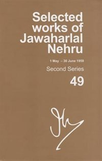 Book Selected Works of Jawaharlal Nehru (1 May-30 June 1959): Second series, Vol. 49 by Madhavan K. Palat