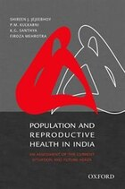 Population and Reproductive Health in India: An Assessment of the Current Situation and Future Needs