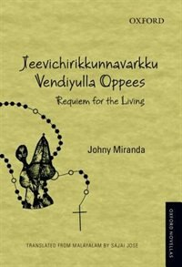 Book Jeevichirikkunnavarkku Vendiyulla Oppees: Requiem for the Living by Johny Miranda