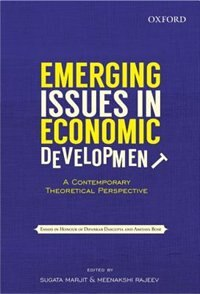 Book Emerging Issues in Economic Development: A Theoretical Perspective: Essays in Honour of Dipankar… by Sugata Marjit