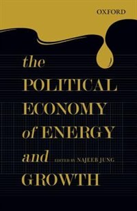 Book The Political Economy of Energy and Growth by Najeeb Jung