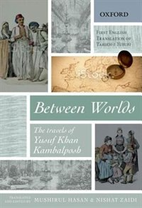 Book Between Worlds: The Travels of Yusuf Khan Kambalposh by Yusuf Khan Kambalposh