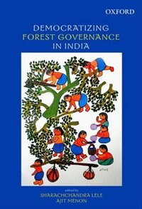 Book Democratizing Forest Governance in India by Sharachchandra Lele