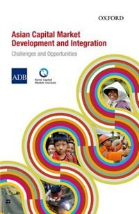 Book Asian Capital Market Development and Integration: Challenges and Opportunities by Asian Development Bank (ADB)