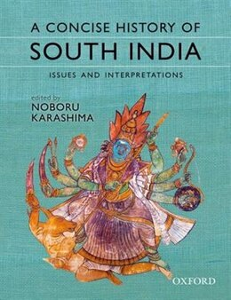 Book A Concise History of South India: Issues and Interpretations by Noboru Karashima