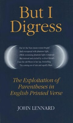 Book But I Digress: The Exploitation of Parentheses in English Printed Verse by John Lennard