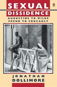 Book Sexual Dissidence: Augustine to Wilde, Freud to Foucault by Jonathan Dollimore