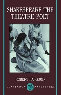 Book Shakespeare the Theatre-Poet by Robert Hapgood