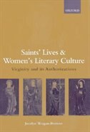 Book Saints Lives and Womens Literary Culture, 1150-1300: Virginity and its Authorizations by Jocelyn Wogan-Browne