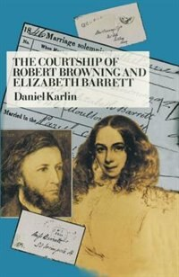 Book The Courtship of Robert Browning and Elizabeth Barrett by Daniel Karlin