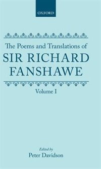 Book The Poems and Translations of Sir Richard Fanshawe: Volume I by Richard Fanshawe