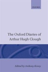 Book The Oxford Diaries of Arthur Hugh Clough by Arthur Hugh Clough