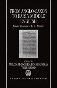 Book From Anglo-Saxon to Early Middle English: Studies Presented to E. G. Stanley by Malcolm Godden