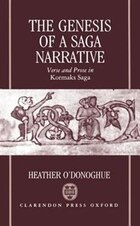 The Genesis of a Saga Narrative: Verse and Prose in Kormaks Saga