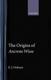 Book The Origins of `Ancrene Wisse by E. J. Dobson