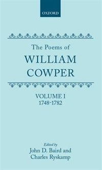 Book The Poems of William Cowper: Volume I: 1748-1782 by William Cowper