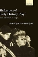 Book Shakespeares Early History Plays: From Chronicle to Stage by Dominique Goy-Blanquet