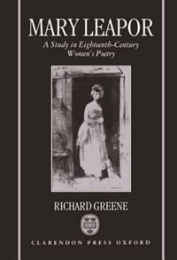 Book Mary Leapor: A Study in Eighteenth Century Womens Poetry by Richard Greene