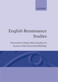 Book English Renaissance Studies: Presented to Dame Helen Gardner in honour of her seventieth birthday by John Carey