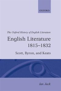 Book English Literature 1815-1832: Scott, Byron, and Keats by Ian Jack