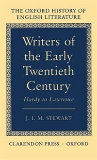 Book Writers of the Early Twentieth Century: Hardy to Lawrence by J. I. M. Stewart
