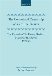 Book The Control and Censorship of Caroline Drama: The Records of Sir Henry Herbert, Master of the… by N. W. Bawcutt