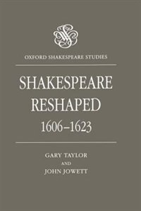 Book Shakespeare Reshaped, 1606-1623 by Gary Taylor