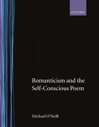 Romanticism and the Self-Conscious Poem