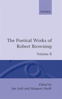 Book The Poetical Works of Robert Browning: Volume II. Strafford, Sordello by Robert Browning