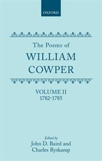 Book The Poems of William Cowper: Volume II: 1782-1785 by William Cowper