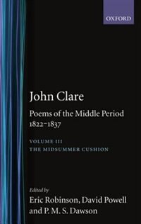 John Clare: Poems of the Middle Period, 1822-1837: Volume III