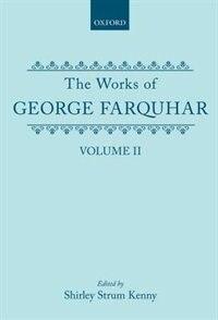 Book The Works of George Farquhar: Volume II: Works Of George Farquhar Vol I by George Farquhar