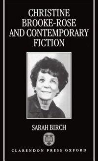 Book Christine Brooke-Rose and Contemporary Fiction by Sarah Birch