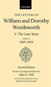 Book The Letters of William and Dorothy Wordsworth: Volume V. The Later Years: Part 2. 1829-1834 by William and Dorothy Wordsworth