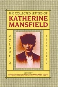 Book The Collected Letters of Katherine Mansfield: Volume II: 1918-September 1919 by Katherine Mansfield