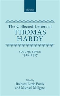 Book The Collected Letters of Thomas Hardy: Volume 7: 1926-1927: with Addenda, Corrigenda, and General… by Thomas Hardy