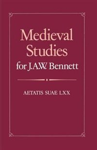Book Medieval Studies for J. A. W. Bennett: Aetatis suae LXX by P. L. Heyworth