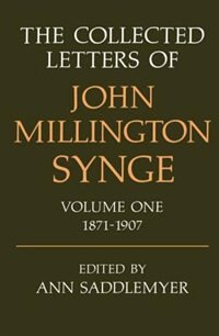 Book The Collected Letters of John Millington Synge Volume I: 1871-1907 by John Millington Synge