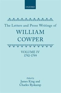 Book The Letters and Prose Writings: IV: Letters 1792-1799: Letters & Prose Writings Of Wi by William Cowper